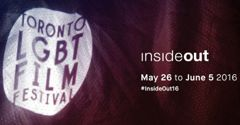 INSIDE OUT 2016 Toronto's LGBT Film Festival 2016